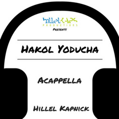 Hakol Yoducha Acapella